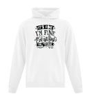 It's Fine, I'm Fine Hooded Sweatshirt