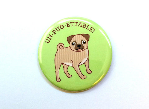 Un-pug-ettable Pug Dog Magnet, Pin, or Pocket Mirror