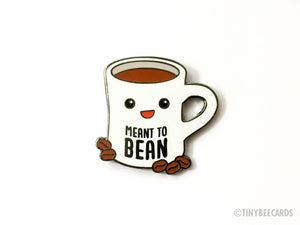 "Coffee Hard Enamel Pin ""Meant to Bean""-Enamel Pin-TinyBeeCards"
