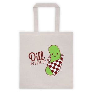 "Funny Tote Bag ""Dill With It!""-Bags-TinyBeeCards"