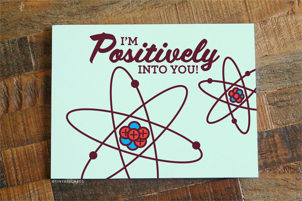 "Funny Science Card ""Positively Into You"" - Scientist Card, Science Art, Geeky nerdy gifts, Funny Anniversary Card, Love Card, Geeky Cards"