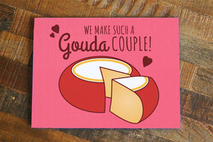 "Funny Anniversary or Love Card ""We Make Such A Gouda Couple"" - cheese pun card, valentine card, for boyfriend girlfriend husband wife"