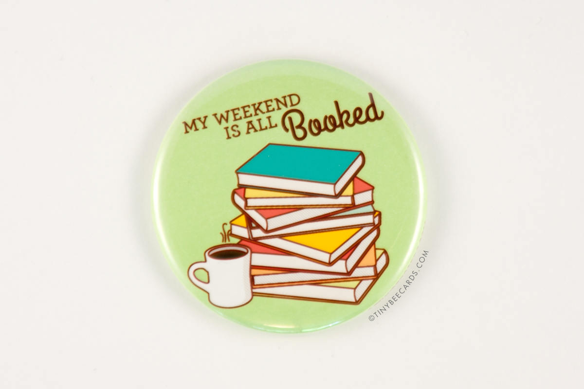 "Book Lover Magnet, Pin, or Pocket Mirror ""My Weekend is All Booked!""-Button-TinyBeeCards"