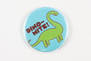 "Funny Dinosaur Button ""Dino-mite!"" - Fridge Magnet, Pinback Button, or Pocket Mirror, brontosaurus pin, pun art, dinosaur gift badge"