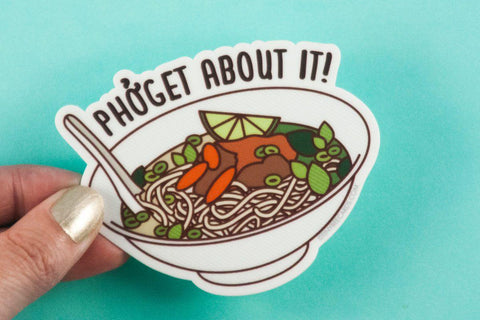 "Pho Vinyl Sticker Pun ""Phoget about it!"" - foodie sticker, laptop decal, pho soup pun, food lover gift, funny vinyl sticker, bike car decal"