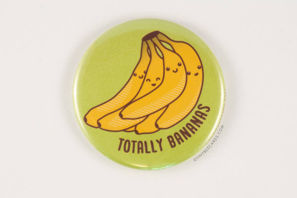"Funny Bananas Magnet, Pin, or Pocket Mirror ""Totally Bananas"" - funny backpack badge, pinback button, fridge magnet, funny button, pun gifts"