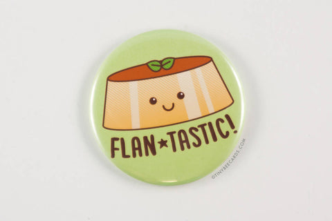 "Flan Magnet, Pin, or Pocket Mirror ""Flan-tastic!"" - pun button, foodie gift, Mexican food button, fridge magnet, foodie pinback buttons"