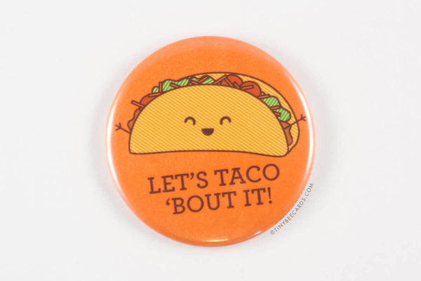 "Cute Taco Magnet, Pin, or Pocket Mirror ""Let's Taco Bout It"" - taco lover gift, taco fridge magnet, taco pinback button, kawaii taco gift"