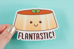 "Flan Vinyl Sticker Pun ""Flantastic!"" - funny vinyl sticker, foodie stickers, Mexican food sticker, kawaii vinyl sticker, laptop decal"