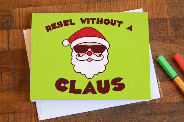 "Funny Christmas Card ""Rebel without a Claus"""