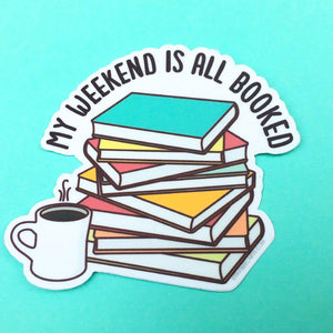 "Book Lover Vinyl Sticker ""My Weekend is All Booked"""