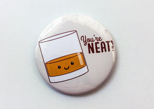 "Funny Whiskey Magnet, Pinback Button, or Pocket Mirror ""You're Neat!"" - alcohol pun, funny alcohol gifts, bourbon gin whiskey lover gift"
