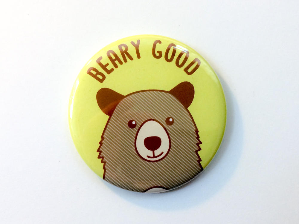 "Cute Bear Magnet, Pin, or Pocket Mirror ""Beary Good"" - bear fridge magnet, pinback button, stocking stuffer, pinback button badge flair"