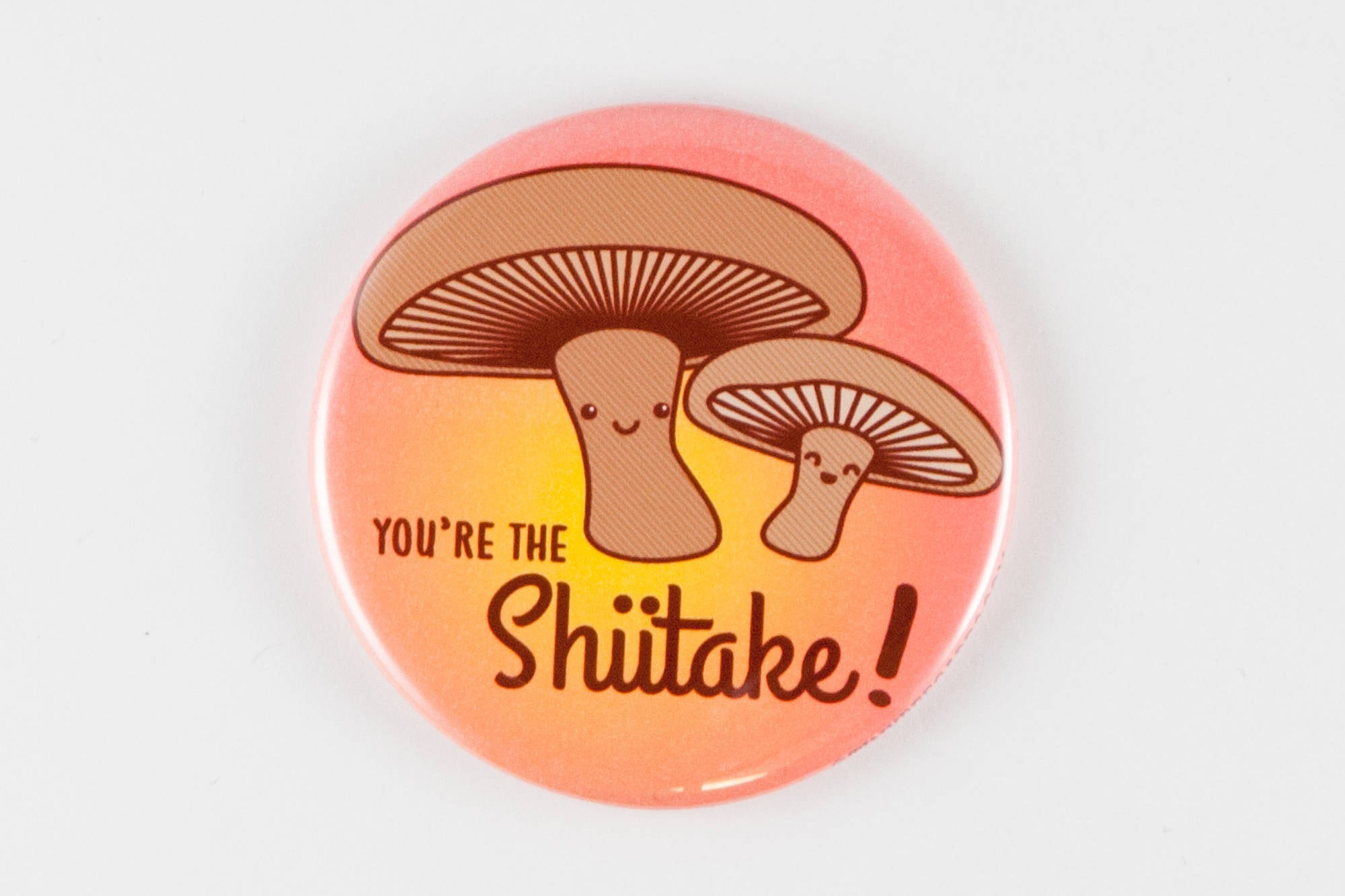 "Funny Magnet, Pinback Button, or Pocket Mirror ""You're the Shiitake""-Button-TinyBeeCards"