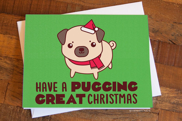"Funny Pug Christmas Card ""Pugging Great Christmas"""