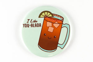 "Funny Michelada Lover Magnet, Pinback Button, or Pocket Mirror ""I Like You-alada"" - foodie gift, beer lover badge, Mexican beer cocktail"