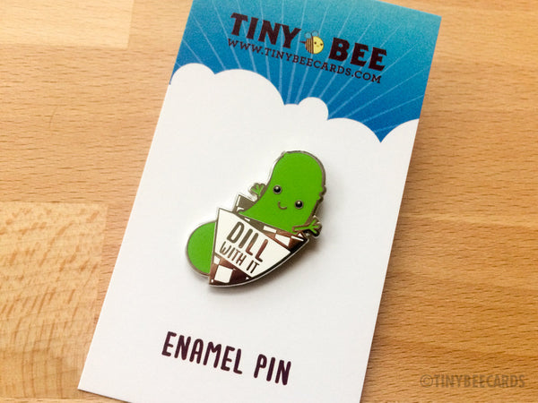 "Funny Pickle Hard Enamel Pin ""Dill With It""-Enamel Pin-TinyBeeCards"