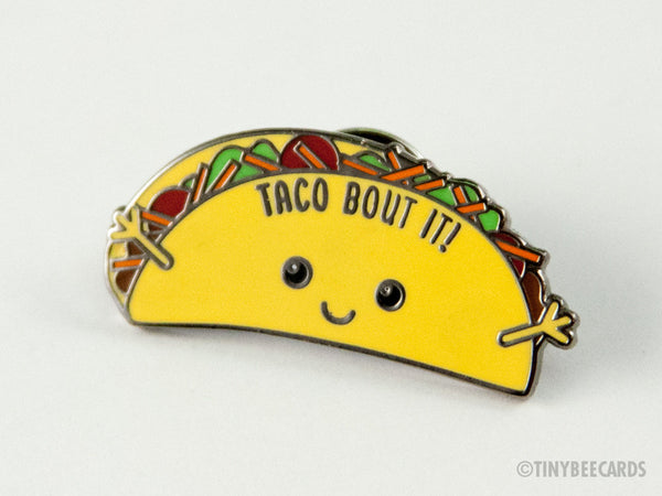 "Funny Taco Hard Enamel Pin ""Taco Bout It!"" - foodie gift lapel pin, cloisonne pin, kawaii taco, pun lover gift, funny flair, Mexican food"