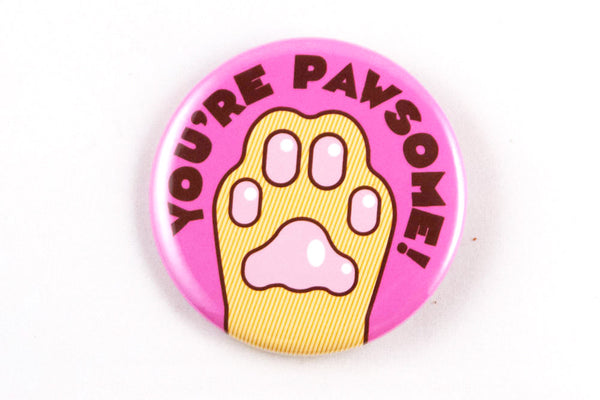 "Funny Cat Paw Magnet, Pin, or Pocket Mirror ""You're Pawsome!"" - cat gift, stocking stuffer, funny fridge magnet, funny pin, cat lover gift"