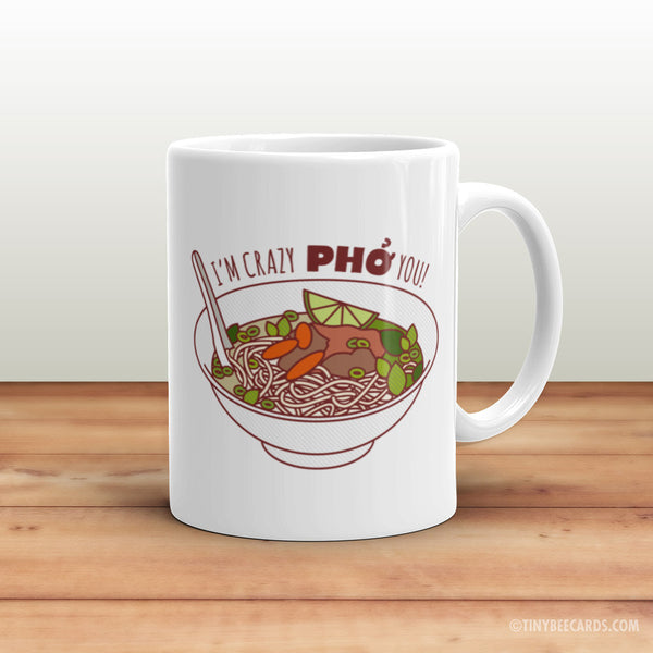 "Funny Mug ""Crazy Pho You!"" - Funny coffee mug, quote mug, gift for boyfriend girlfriend husband or wife, foodie mug, love quote mug, pho pun"