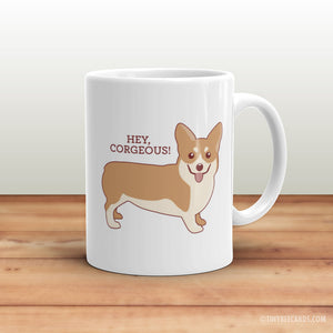 "Funny Corgi Mug ""Hey Corgeous"" - corgi lover gift, cute mug, coffee mug, funny valentine gift, dog lover gift, corgi owner, bridesmaid gifts"