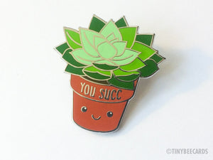 "Succulent Enamel Pin Rude Pun ""You Succ"" - rude enamel pin, funny enamel pin, plant lady badge, plant lover gifts, party favor kawaii plant"