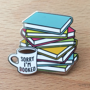 """Book Lover Hard Enamel Pin """"Sorry I'm Booked"""""""