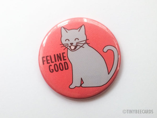 "Cute Cat Magnet, Pin, or Pocket Mirror ""Feline Good"" - refrigerator magnet, cat lover gift, cat accessory, cat puns, hot pink pinback button"