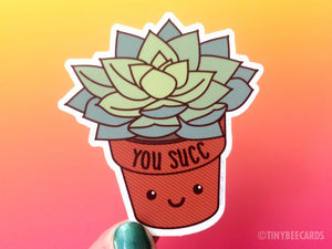 "Funny Succulent Vinyl Sticker ""You Succ""-Vinyl Sticker-TinyBeeCards"