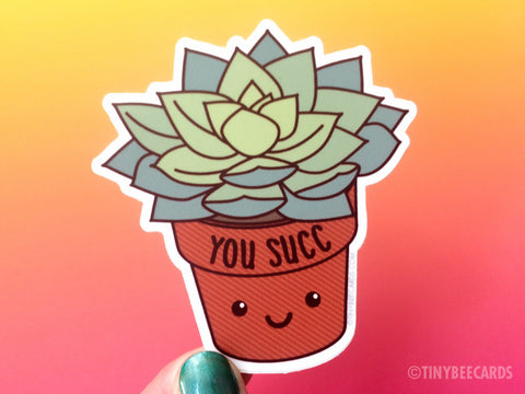 "Funny Succulent Vinyl Sticker ""You Succ"" - kawaii succulent, pun sticker, plant lady, succulent lover gift, small gifts, stocking stuffer"