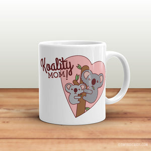 "Funny Mother's Day Mug ""Koality Mom!"" - coffee mug gift, mothers day gift, gift for mom, mom birthday gift, koala pun, animal lover gift"