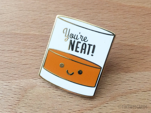 "Alcohol Pun Enamel Pin ""You're Neat"" - whiskey and alcohol lover, funny brooch, gift for him her, bridesmaid groomsman gift, gold enamel pin"