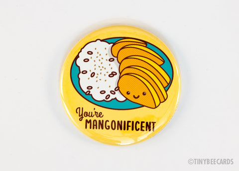 "Mango Sticky Rice Button ""You're Mangonificent"" -  Thai food, foodie pinback button, food fridge magnet, Thailand foods, kawaii mango fruit"