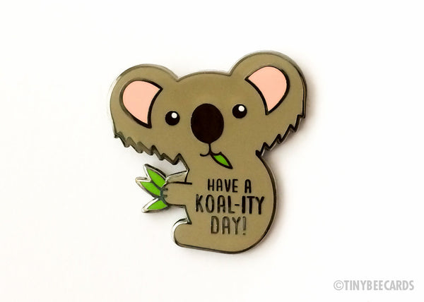 "Koala Enamel Pin ""Koality Day"" - koala lapel pin, animal lover gift, koala pun pin collector gift, kawaii hard enamel pin, koala jewelry"