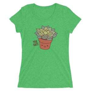 You Succ Succulent Plant Triblend Tee - funny t-shirt, plant lover tee, plant lady gift, introvert gift, graphic tees, men's women's shirts