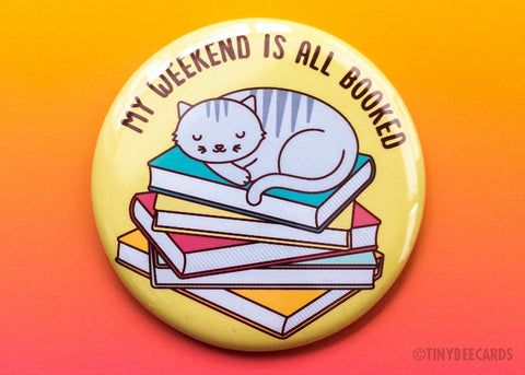 "Funny Cat Reading Button Pin or Magnet ""Weekend is Booked"" -  cat puns, fridge magnets, pinback button, cat lover gift, introvert button"