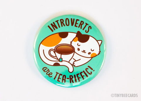 "Cat and Tea Button ""Introverts are Tea-riffic"" Pin or Magnet - introvert button, cat lover gift, flair game, pinback button or fridge magnet"