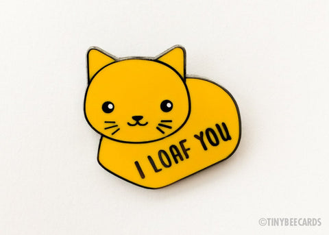 "Cat Loaf Enamel Pin ""I Loaf You"" - cat lover gift, bread cat, cat lapel pin, cute cat gifts, kawaii cat, boyfriend girlfriend husband wife"