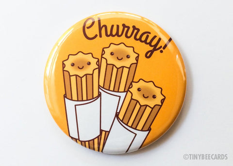 "Churro Button Magnet, Pin, or Mirror ""Churray!""-Button-TinyBeeCards"