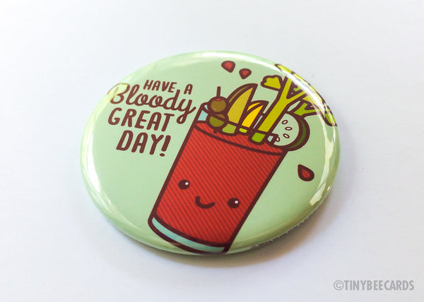 "Bloody Mary Button ""Have a Bloody Great Day""-Button-TinyBeeCards"