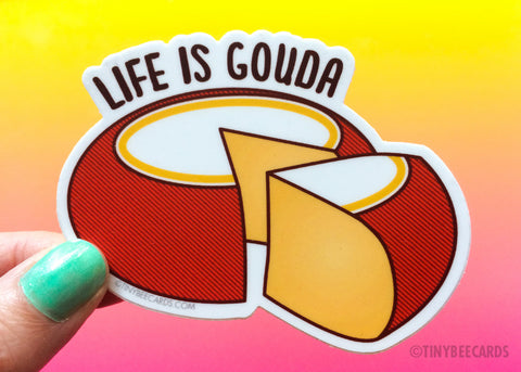 "Funny Cheese Lover Vinyl Sticker ""Life is Gouda"" - positive message, cheese pun gift, stocking stuffer gift, for him or her, foodie gift"