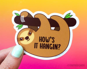 "Cute Sloth Vinyl Sticker ""How's It Hangin"" - sloth lover gift, funny stickers, gift for friend family, dishwasher safe, laptop water bottle"
