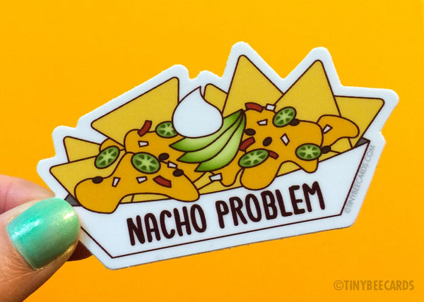 "Nachos Vinyl Sticker ""Nacho Problem"" -foodie gift sticker, laptop sticker, junk food, food lover decal, funny pun sticker, Mexican food"