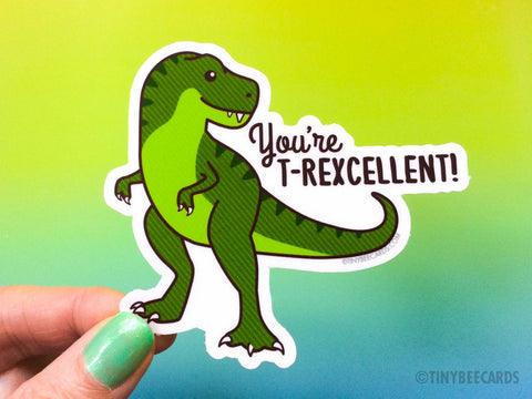 "Funny T-Rex Sticker ""You're T-Rexcellent"" - cute dinosaur decal, laptop sticker, die cut dishwasher safe stickers, compliment sticker gift"