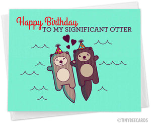"Funny Birthday Card ""Happy Birthday to my Significant Otter"""