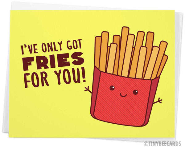 "Funny Love Card ""Only Got Fries For You!"""