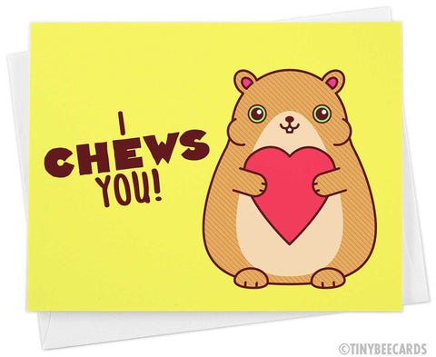 "Hamster Love Card ""I Chews You"""