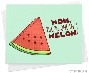 "Funny Mother's Day Card ""One in a Melon"""