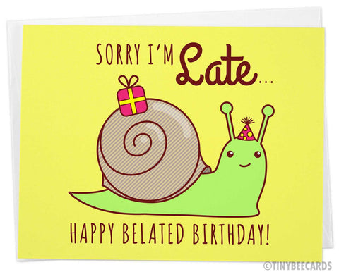 "Snail Belated Birthday Card ""Sorry I'm Late"""