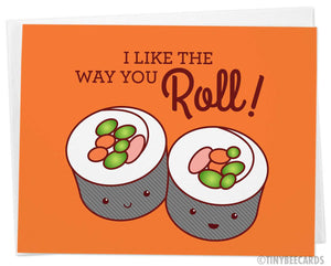 "Funny Sushi Love or Friendship Card ""I Like the Way You Roll!"""